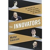 The Innovators: Die Vordenker der digitalen Revolution von Ada Lovelace bis Steve Jobs - Vom Autor des Weltbestsellers…