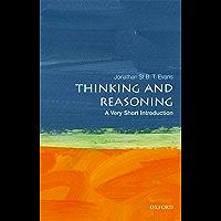 Thinking and Reasoning: A Very Short Introduction (Very Short Introductions)