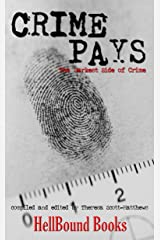 Crime Pays: The Darkest Side of Crime Kindle Edition