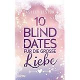 10 Blind Dates für die große Liebe (German Edition)