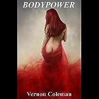 Bodypower: Secret of self-healing (English Edition)