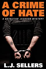 A Crime of Hate: (A Detective Jackson Mystery #14) Kindle Edition