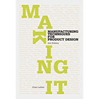 Making It Second Edition: Manufacturing Techniques for Product Design (English Edition)