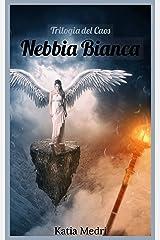 Nebbia Bianca (Trilogia del Caos Vol. 1) Formato Kindle