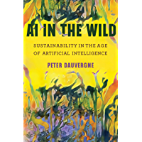 AI in the Wild: Sustainability in the Age of Artificial Intelligence (One Planet) (English Edition)