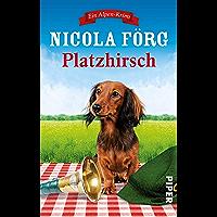 Platzhirsch (Alpen-Krimis 5): Ein Alpen-Krimi (German Edition)