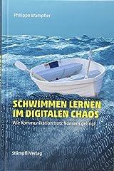 Schwimmen lernen im digitalen Chaos: Wie Kommunikation trotz Nonsens gelingt Gebundene Ausgabe