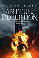 Artful Deception (The Clearwater Mysteries Book 6) Kindle Edition