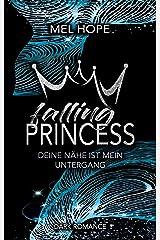 Falling Princess: Deine Nähe ist mein Untergang (Falling-Reihe) Taschenbuch