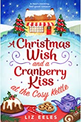 A Christmas Wish and a Cranberry Kiss at the Cosy Kettle: A heartwarming, feel good romance Kindle Edition
