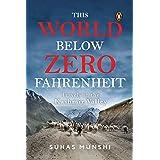 This World Below Zero Fahrenheit: Travels in the Kashmir Valley