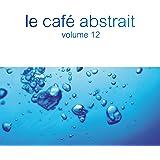 Le café abstrait by Raphaël Marionneau, Vol. 12 (Deluxe Edition)