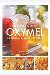 Das große Buch vom OXYMEL - Medizin aus Honig und Essig Gebundene Ausgabe