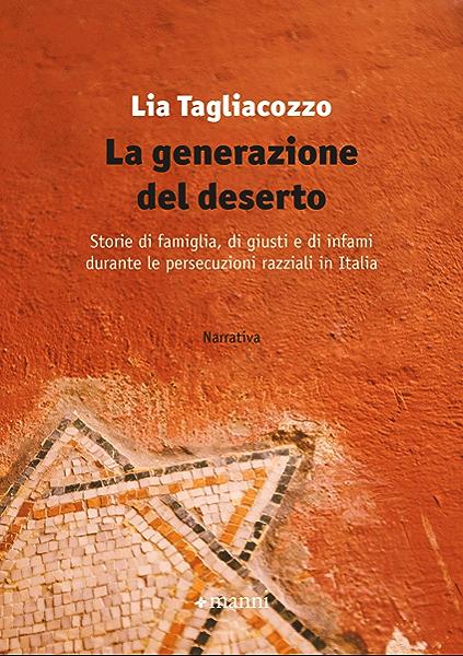 La generazione del deserto: Storie di famiglia, di giusti e di infami  durante le persecuzioni razziali in Italia (Pretesti) eBook: Tagliacozzo,  Lia: Amazon.it: Kindle Store