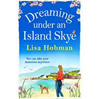 Dreaming Under An Island Skye: The perfect feel-good, romantic read for 2021 (English Edition)