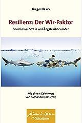 Resilienz: Der Wir-Faktor: Gemeinsam Stress und Ängste überwinden - Wissen & Leben Herausgegeben von Wulf Bertram Taschenbuch