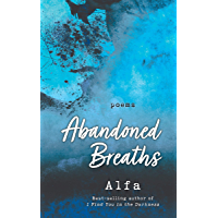 Abandoned Breaths: Revised and Expanded Edition: Poems