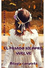 EL PASADO SIEMPRE VUELVE (bilogía completa) Versión Kindle