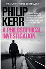 A Philosophical Investigation: A brain-bending serial killer thriller from the creator of the bestselling Bernie Gunther books Kindle Edition