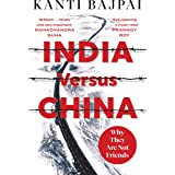India Versus China:: Why They Are Not Friends