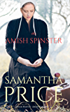 The Amish Spinster: Amish Romance (Amish Misfits Book 2) (English Edition)