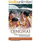 Qinghai: Il Tibet sconosciuto e le sue antiche Tradizioni
