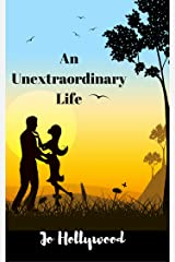 An Unextraordinary Life Kindle Edition