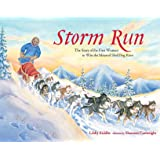 Storm Run: The Story of the First Woman to Win the Iditarod Sled Dog Race (PAWS IV)