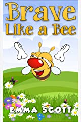 Brave Like a Bee (Bedtime Stories for Children Book 2) Kindle Edition