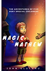 Children's Book: Magic Mathew: Children's Books, Books For Kids, Kids Books (The Adventures of Five Very Special Children Book 4) Kindle Edition