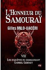 L'Honneur du Samouraï: Les enquêtes du commandant Gabriel Gerfaut Tome 8 Format Kindle
