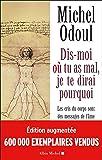 DIS-MOI OU TU AS MAL (Ed.2018): Les cris du corps sont des messages de l'âme. Eléments de psycho-énergétique