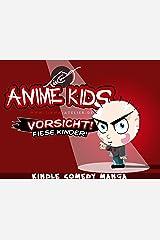 Anime Kids: Vorsicht! Fiese Kinder! Kindle Ausgabe
