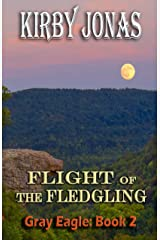Flight of the Fledgling (Gray Eagle Book 2) Kindle Edition