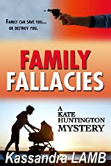FAMILY FALLACIES: A Kate Huntington Mystery (The Kate Huntington mystery series Book 3) Kindle Edition