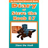 Diary of Steve the Noob 37 (An Unofficial Minecraft Book) (Diary of Steve the Noob Collection)