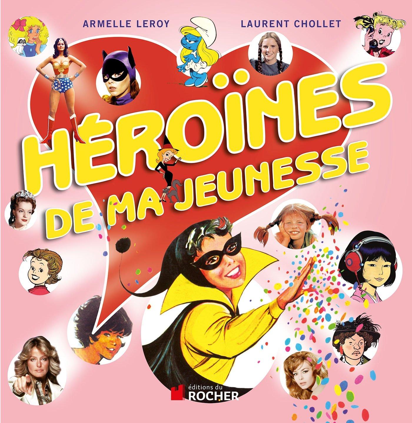 Héroïnes de ma jeunesse por Laurent Chollet