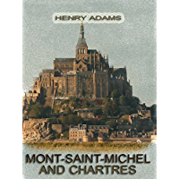 Mont-Saint-Michel and Chartres (Illustrated) (English Edition)