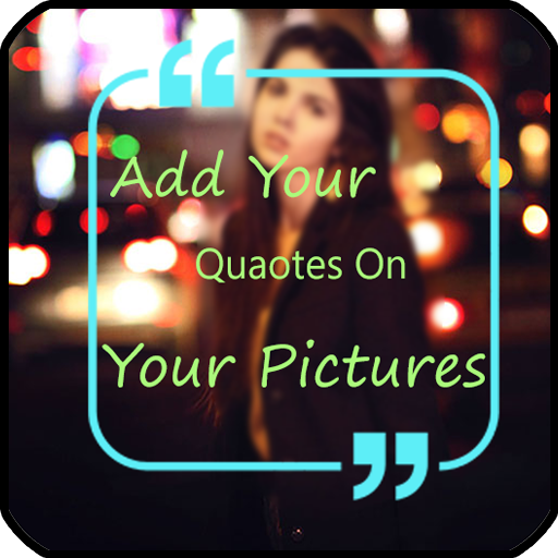 Picture Quotes- Create A Photo