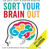 Sort Your Brain Out: Boost Your Performance, Manage Stress and Achieve More
