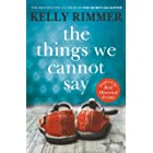 The Things We Cannot Say: A heart-breaking, inspiring novel of hope and a love to defy all odds in World War Two (English Edi