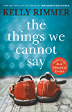 The Things We Cannot Say: A heart-breaking, inspiring novel of hope and a love to defy all odds in World War Two