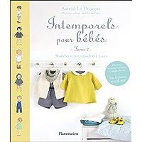 Intemporels pour bébés : Tome 2 : modèles et patrons de 0 à 3 ans