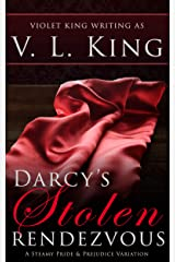 Darcy's Stolen Rendezvous: A Steamy Pride and Prejudice Variation Kindle Edition
