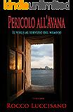 Pericolo all'Avana (Thriller): Il virus al servizio del nemico. Giallo investigativo: complotti, intrighi, spy-story…