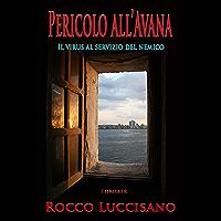 Pericolo all'Avana (Thriller): Il virus al servizio del nemico. Complotti, spionaggio, pandemia: un viaggio poliziesco…