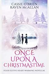 Once Upon A Christmastime: Four Festive Heart-Warming Novellas Kindle Edition