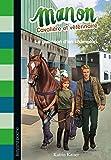 Manon, cavalière et vétérinaire, Tome 02: La guérison d'un champion