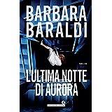 L'ultima notte di Aurora (Aurora Scalviati, profiler del buio Vol. 3)