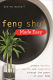 Feng Shui Made Easy: Create Health, Wealth and Happiness through the Power of Your Home (English Edition)